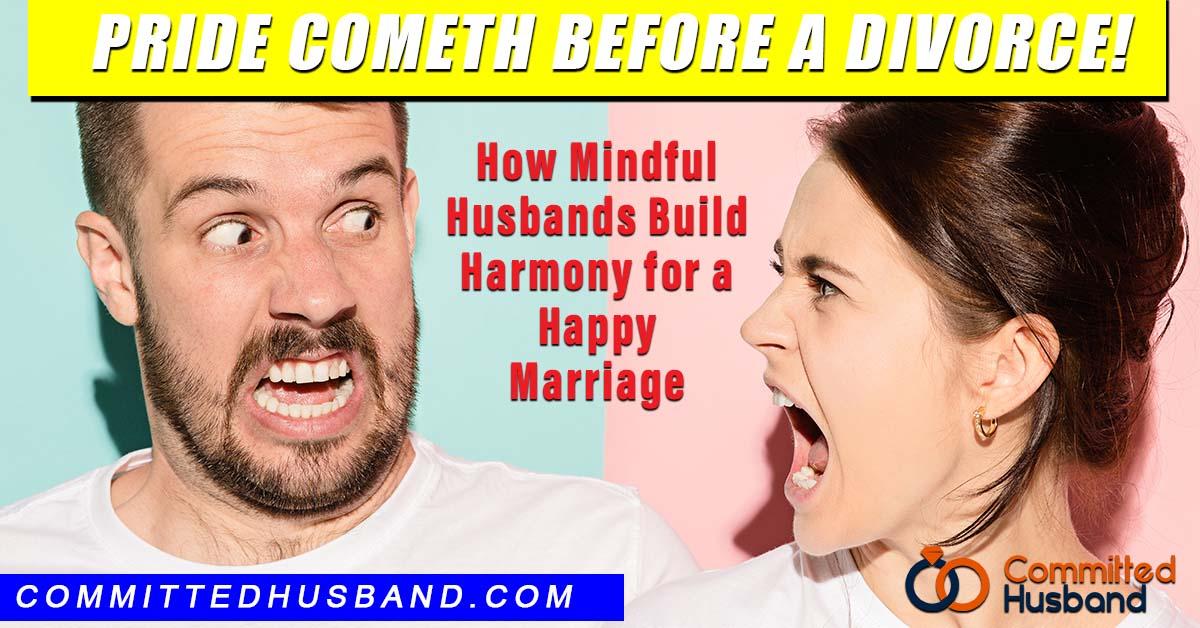 ride Cometh Before A Divorce - How Mindful Husbands Create Marital Harmony